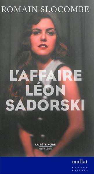 L'affaire Léon Sadorski - Romain Slocombe copie